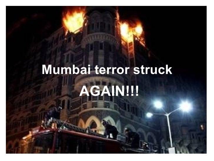 Mumbai terror struck AGAIN!!!