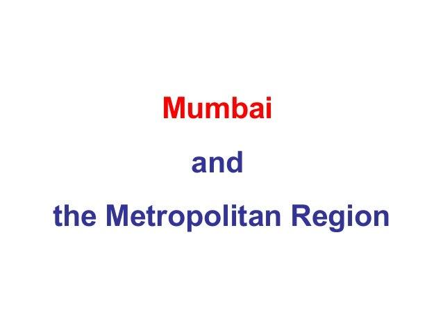 Mumbai and the Metropolitan Region