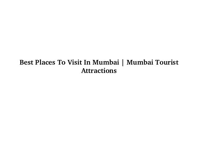 Best�Places�To�Visit�In�Mumbai�|�Mumbai�Tourist� Attractions