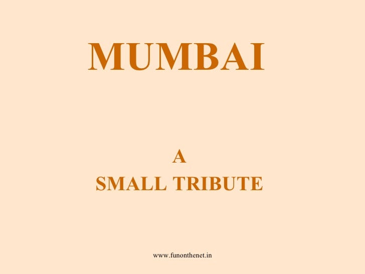 MUMBAI A SMALL TRIBUTE
