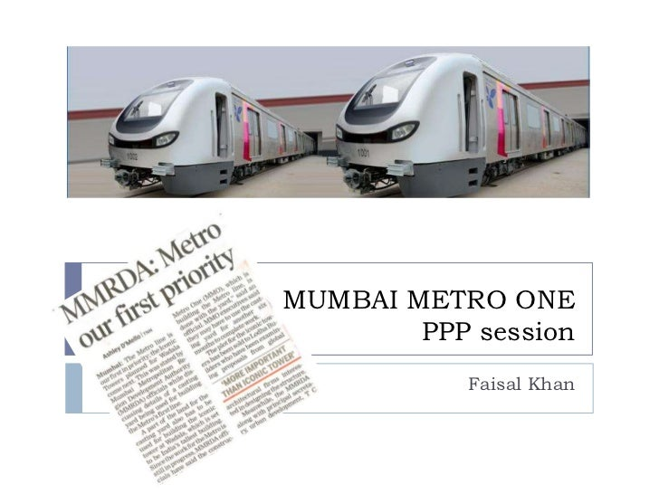 MUMBAI METRO ONEPPP session<br />Faisal Khan<br />