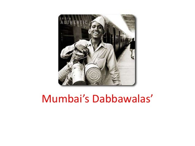 case study of dabbawalas A case study on dabbawalas: a case study on the association mumbai is the only city in the world with dabbawala service a dabbawala is employed by.