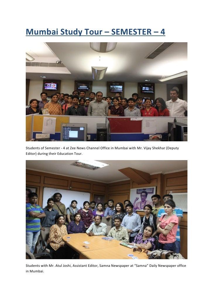 Mumbai Study Tour – SEMESTER – 4Students of Semester - 4 at Zee News Channel Office in Mumbai with Mr. Vijay Shekhar (Depu...