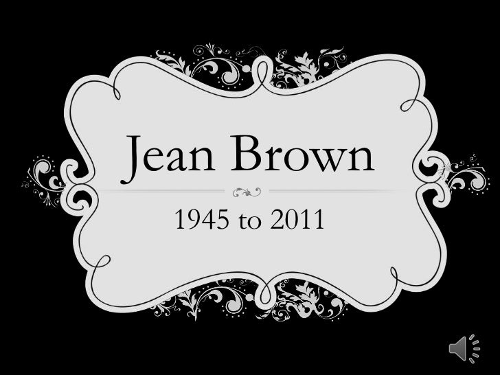 Jean Brown<br />1945 to 2011<br />