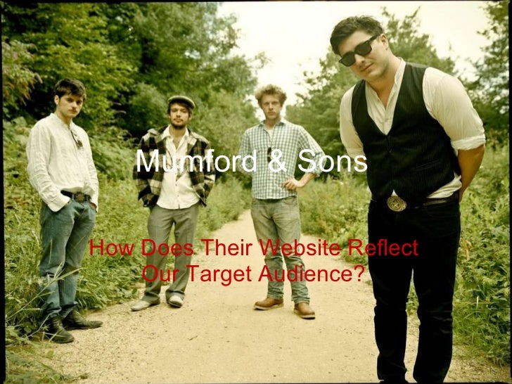 Mumford & Sons How Does Their Website Reflect Our Target Audience?