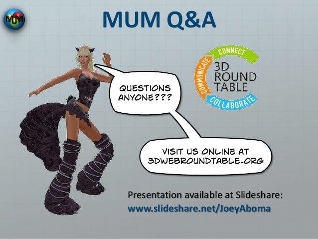 MUM Q&A Presentation available at Slideshare: www.slideshare.net/JoeyAboma