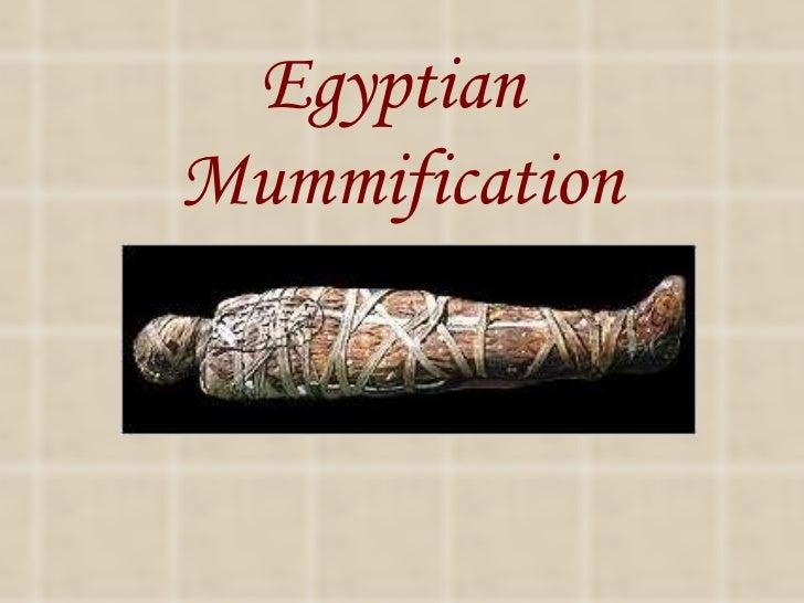 Egyptian  Mummification