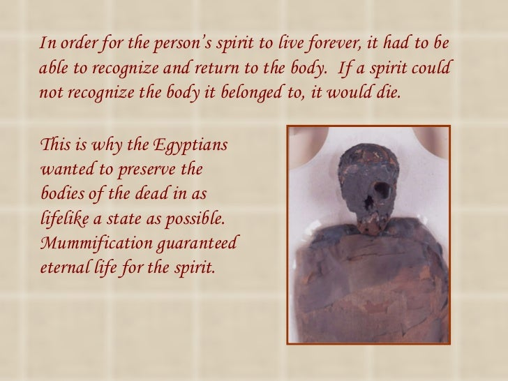 what is mummification preservation of the Embalming the body first, his body is taken to the tent known as 'ibu' or the 'place of purification' there the embalmers wash his body with good-smelling palm wine.