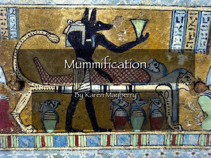 Mummification By Karen Mayberry