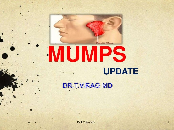 MUMPS                 UPDATE Dr.T.V.Rao MD            1