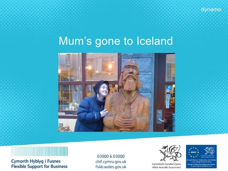 Mum's gone to Iceland