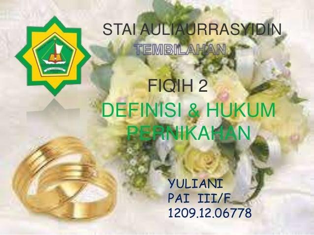 STAI AULIAURRASYIDIN  FIQIH 2  DEFINISI & HUKUM PERNIKAHAN YULIANI PAI III/F 1209.12.06778