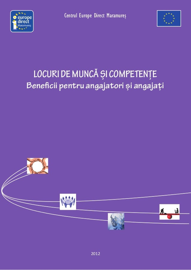 Centrul Europe Direct MaramureşMaramureş            LOCURI DE MUNCĂ ȘI COMPETENȚE     Beneficii pentru angajatori și angaj...