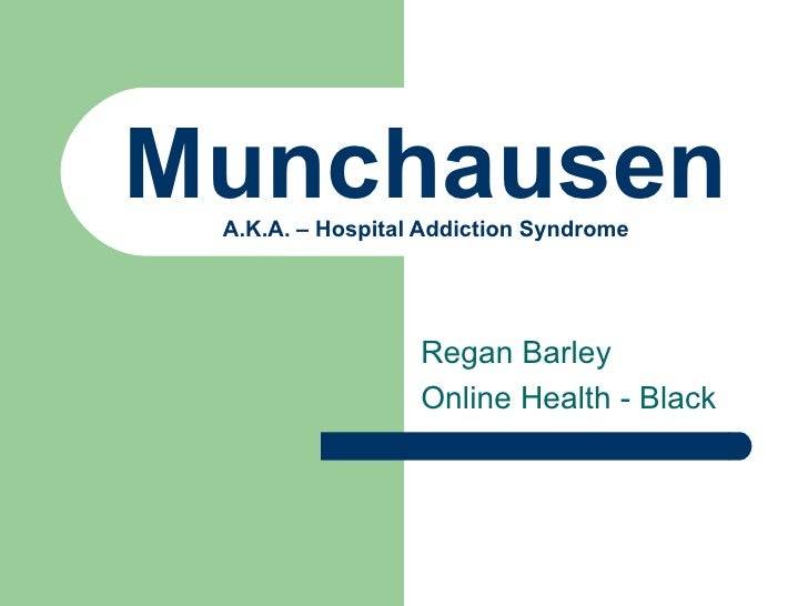 Munchausen A.K.A. – Hospital Addiction Syndrome Regan Barley Online Health - Black