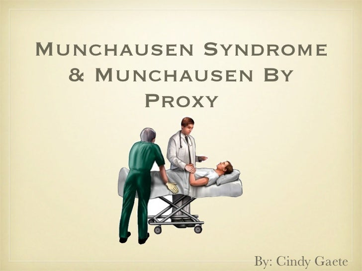 understanding of munchausen syndrome by proxy Anyone who has ever heard of munchausen syndrome by proxy has  at  understanding how to spot these abusers and bring them to justice.