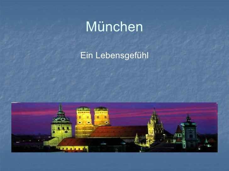 München Ein Lebensgefühl
