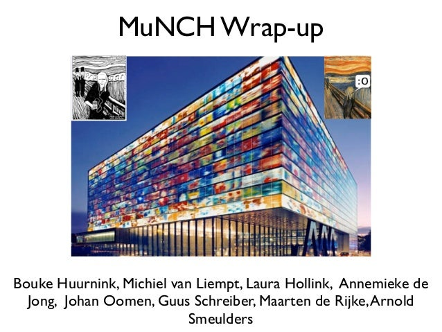 MuNCH Wrap-up Bouke Huurnink, Michiel van Liempt, Laura Hollink, Annemieke de Jong, Johan Oomen, Guus Schreiber, Maarten d...