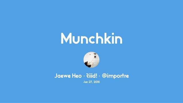 Munchkin Jaewe Heo · !iiid! · @importre Jan 27, 2016