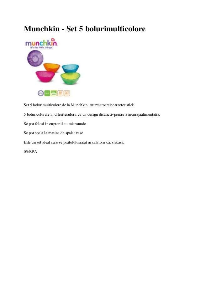 Munchkin - Set 5 bolurimulticolore Set 5 bolurimulticolore de la Munchkin auurmatoarelecaracteristici: 5 boluricolorate in...
