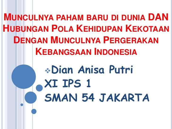 MUNCULNYA PAHAM BARU DI DUNIA DANHUBUNGAN POLA KEHIDUPAN KEKOTAAN  DENGAN MUNCULNYA PERGERAKAN      KEBANGSAAN INDONESIA  ...