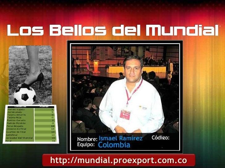 Los bellos<br />http://mundial.proexport.com.co<br />