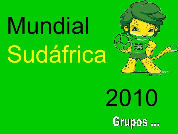 Mundial  Sudáfrica   2010  Grupos ...