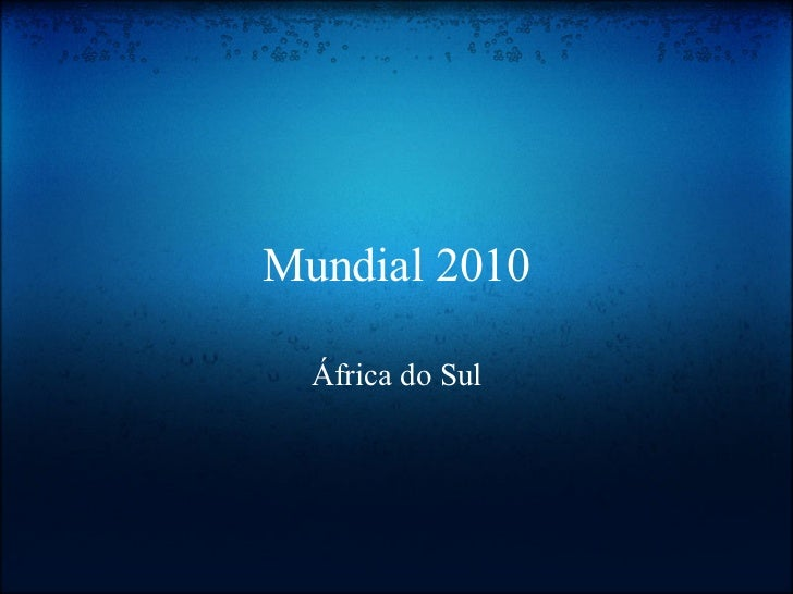Mundial 2010    África do Sul