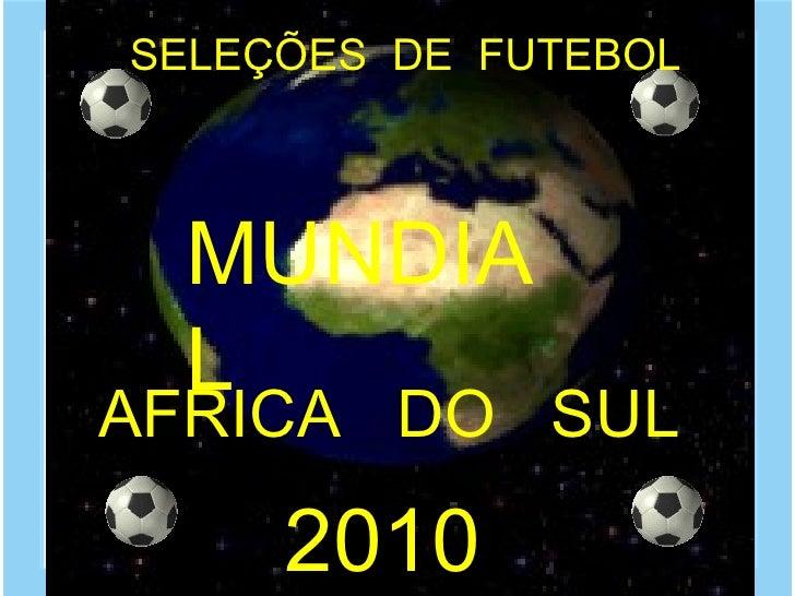 SELEÇÕES  DE  FUTEBOL MUNDIAL AFRICA  DO  SUL 2010