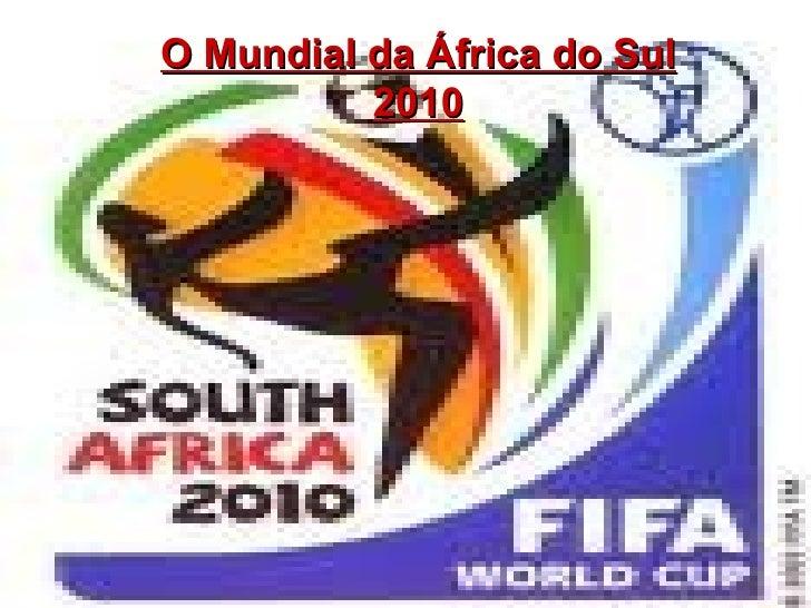 O Mundial da África do Sul 2010