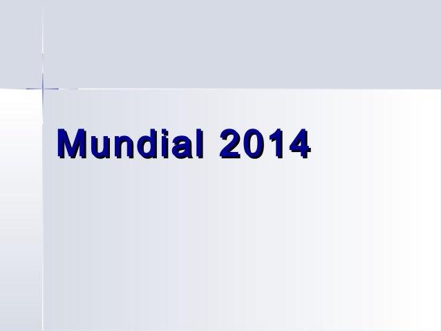 Mundial 2014Mundial 2014