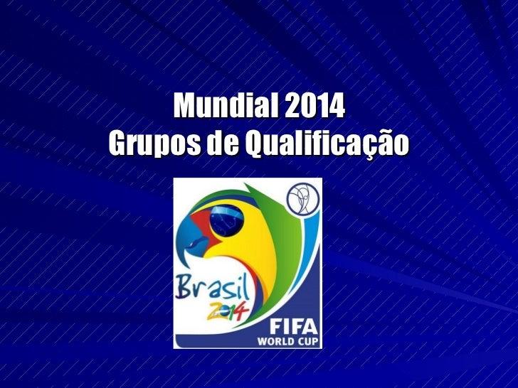 Mundial 2014 Grupos de Qualificação