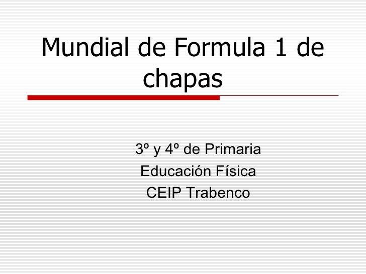Mundial de Formula 1 de chapas 3º y 4º de Primaria Educación Física CEIP Trabenco