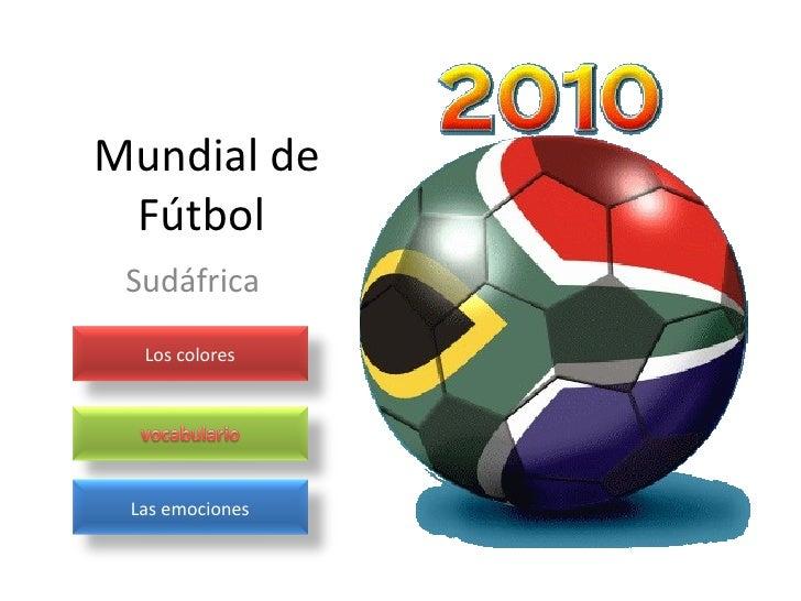 Mundial de Fútbol  Sudáfrica  Las emociones Los colores