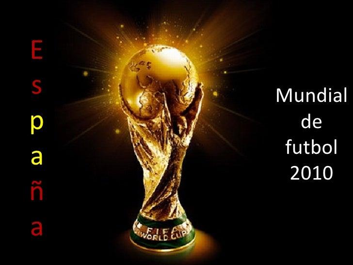 Mundial de futbol 2010 Es pa ña