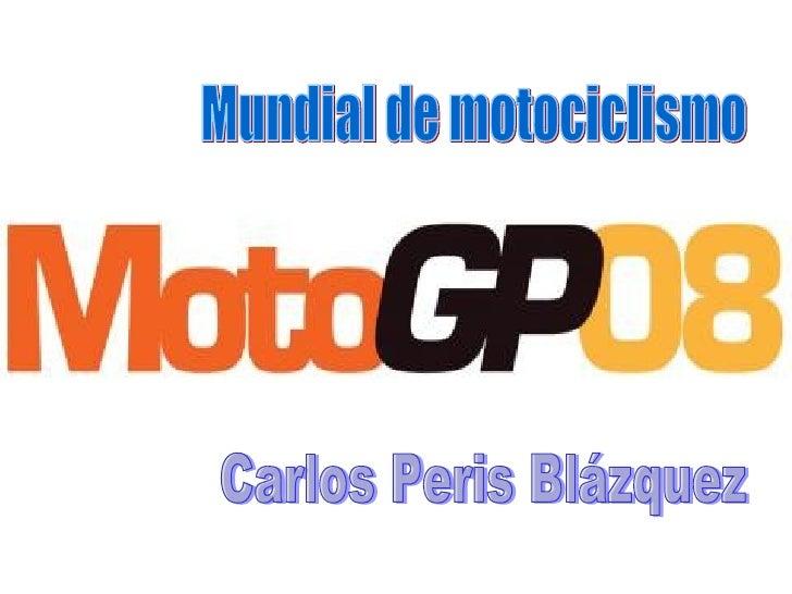  Hay 3 categorías: Moto GP 250 cc 125 cc