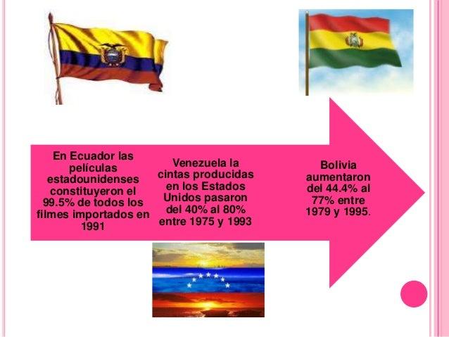 En Ecuador las       películas        Venezuela la       Bolivia   estadounidenses   cintas producidas   aumentaron   cons...