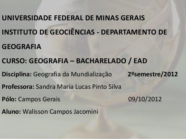 UNIVERSIDADE FEDERAL DE MINAS GERAIS INSTITUTO DE GEOCIÊNCIAS - DEPARTAMENTO DE GEOGRAFIA CURSO: GEOGRAFIA – BACHARELADO /...