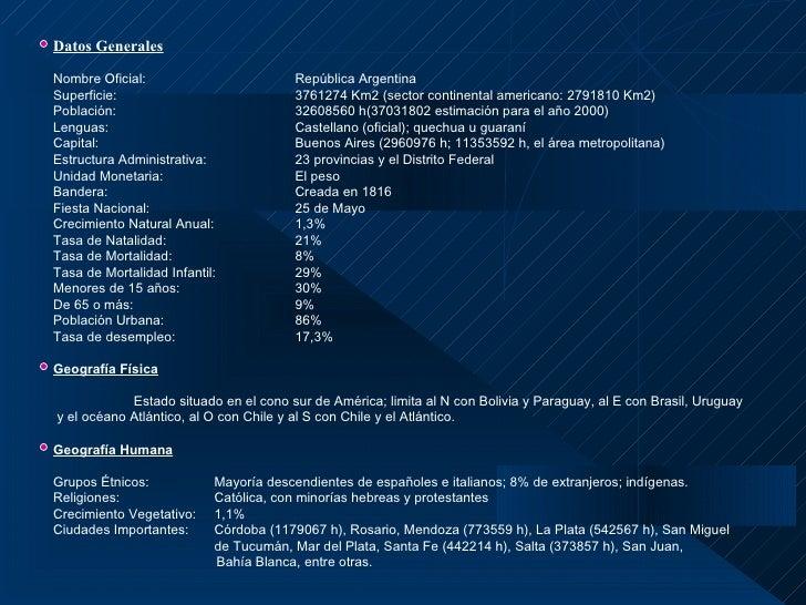 Datos GeneralesNombre Oficial:              República Federativa do BrasilSuperficie:                  8511996 Km2Poblaci...