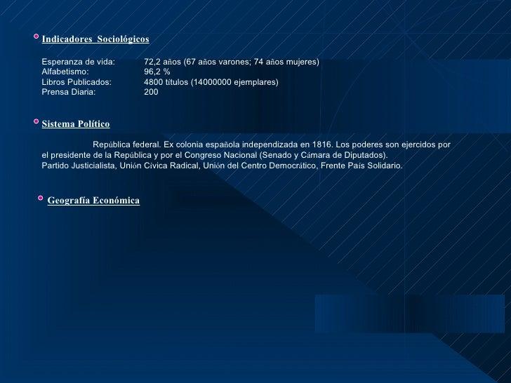 Datos GeneralesNombre Oficial:              República de ChileSuperficie:                  756096,3 Km2Población:        ...