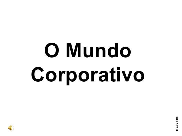 O Mundo Corporativo