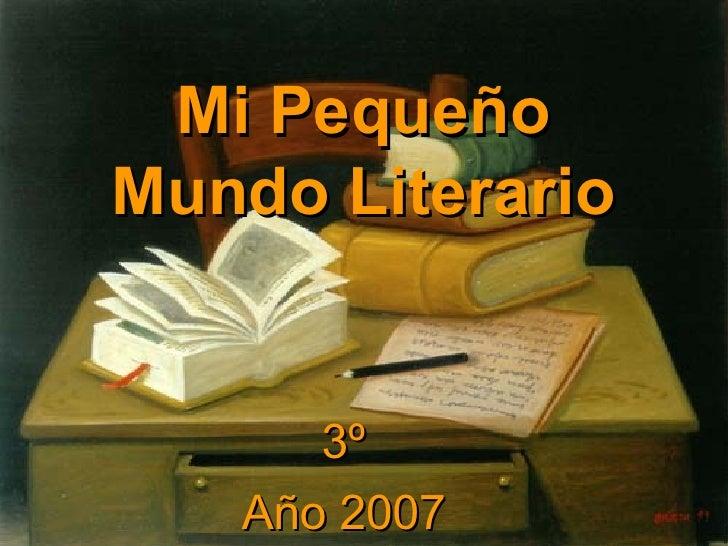 Mi Pequeño Mundo Literario 3º Año 2007