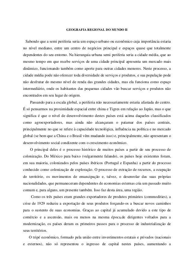 GEOGRAFIA REGIONAL DO MUNDO II Sabendo que a semi periferia seria um espaço urbano ou econômico cuja importância estaria n...