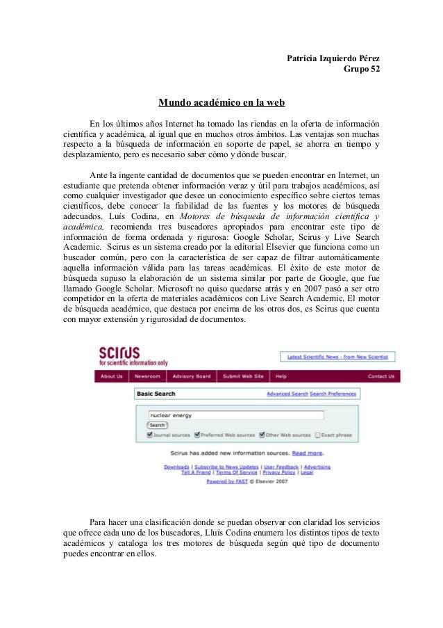 Patricia Izquierdo Pérez Grupo 52 Mundo académico en la web En los últimos años Internet ha tomado las riendas en la ofert...