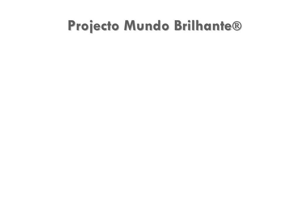 Projecto Mundo Brilhante®