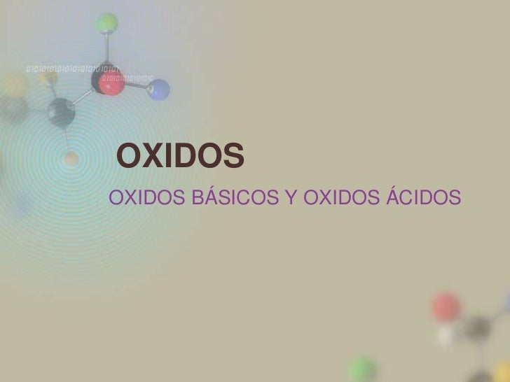 OXIDOSOXIDOS BÁSICOS Y OXIDOS ÁCIDOS