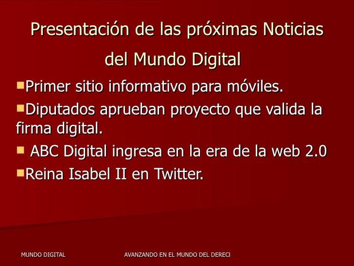 Presentación de las próximas Noticias del Mundo Digital   <ul><li>Primer sitio informativo para móviles. </li></ul><ul><li...