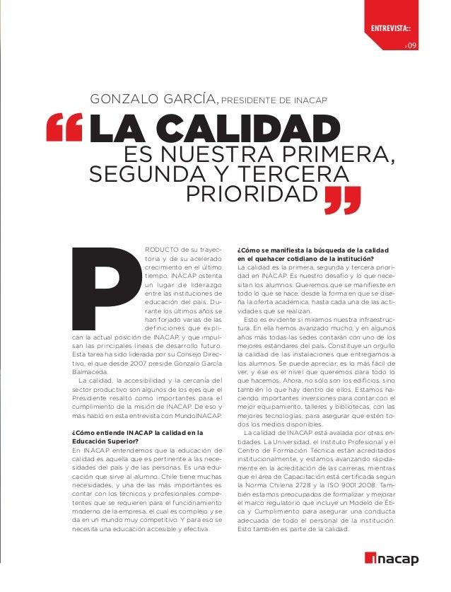 entrevista:: p  09  GONZALO GARCÍA, PRESIDENTE DE INACAP  la calidad es Nuestra primera,   segunda y tercera   priori...