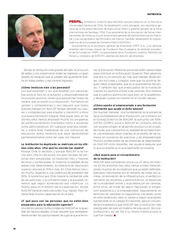 entrevista  Perfil.  Gonzalo García Balmaceda estudió Derecho en la Pontificia Universidad Católica de Chile. Se desempeñó...