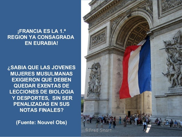 ¡FRANCIA ES LA 1.ª REGION YA CONSAGRADA EN EURABIA! ¿SABIA QUE LAS JOVENES MUJERES MUSULMANAS EXIGIERON QUE DEBEN QUEDAR E...