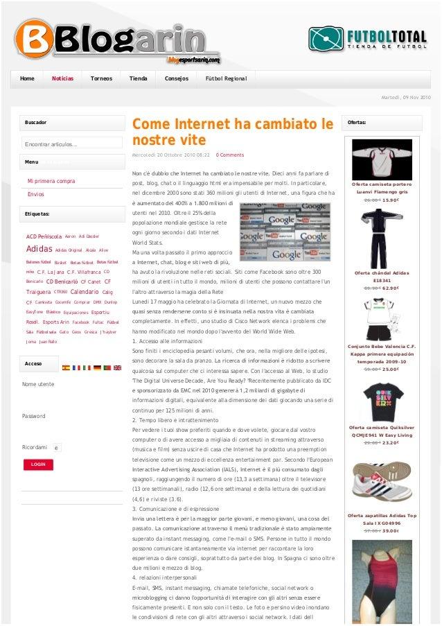 Martedì, 09 Nov 2010 Non c'è dubbio che Internet ha cambiato le nostre vite. Dieci anni fa parlare di post, blog, chat o i...